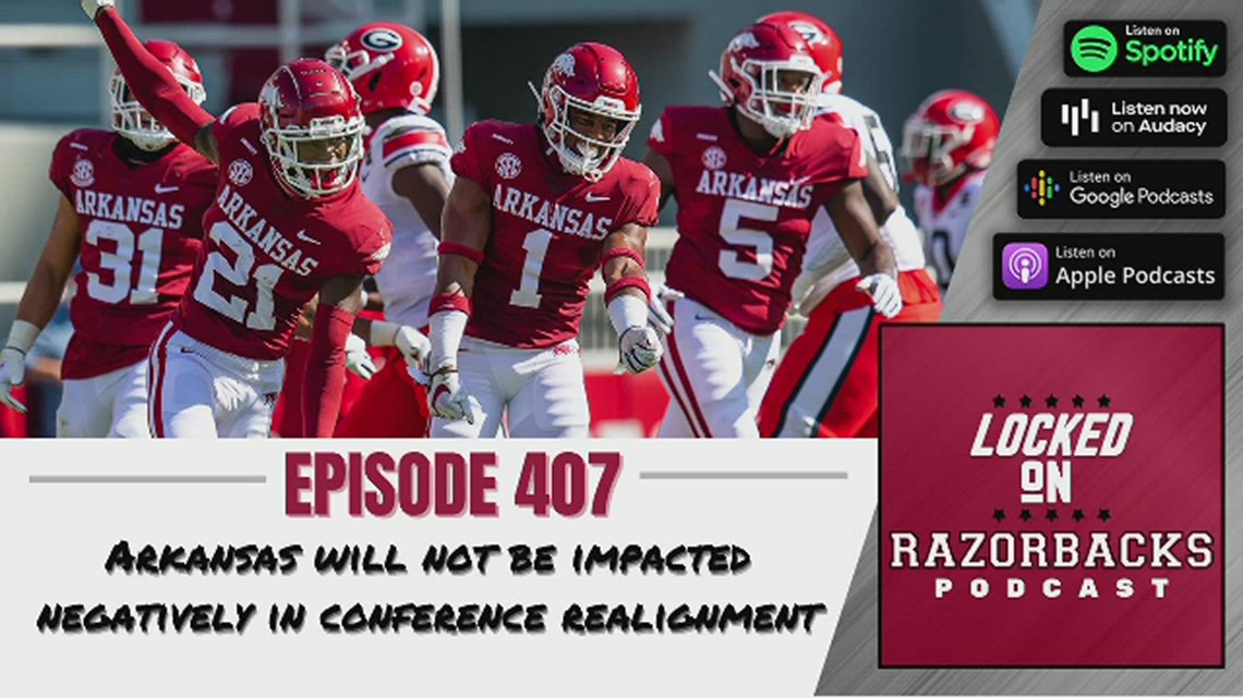 Locked on Razorbacks Episode 407: Arkansas will not be impacted negatively with conference realignment
