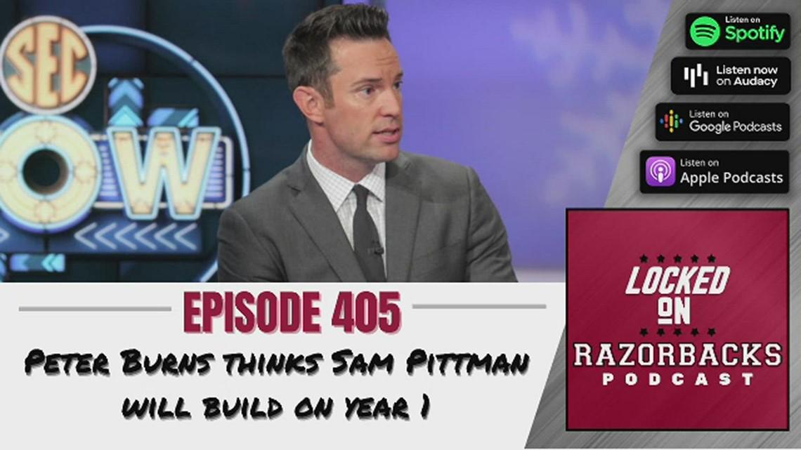 Locked on Razorbacks Episode 405: SEC Network's Peter Burns thinks Sam Pittman will build on year 1