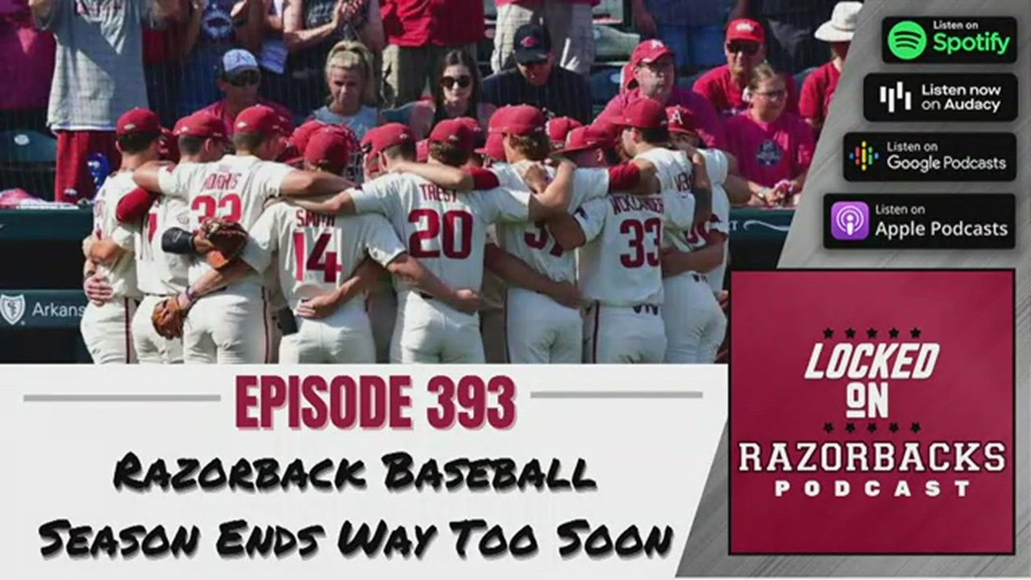 Locked on Razorbacks Episode 393: Razorback Baseball season ends way too soon