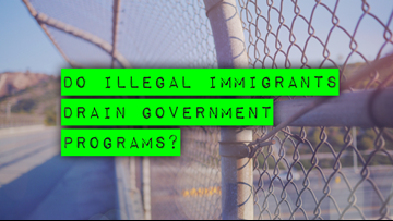 VERIFY: Do illegal immigrants drain government programs?